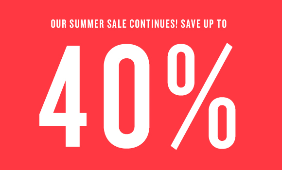 Our Summer Sale continues!